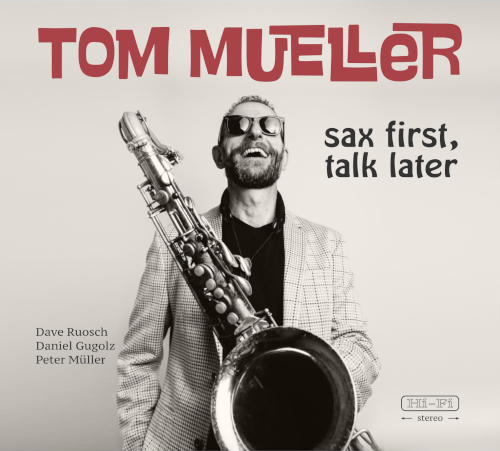 Tom Mueller Sax First Talk Later Cover